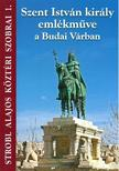 dr. Stróbl Alajos - Szent István király emlékműve a Budai Várban<!--span style='font-size:10px;'>(G)</span-->