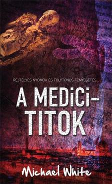 Michael White - A Medici-titok