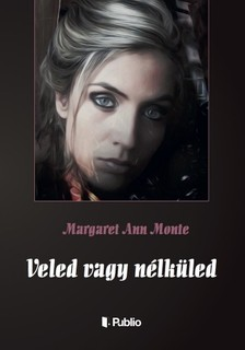 Monte Margaret Ann - Veled vagy nélküled [eKönyv: epub, mobi]