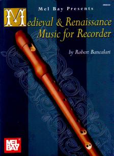 .- - MEDIEVAL & RENAISSANCE MUSIC FOR RECORDER (BANCALARI)