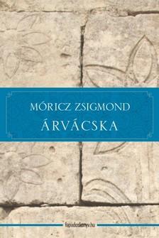 MÓRICZ ZSIGMOND - Árvácska [eKönyv: epub, mobi]