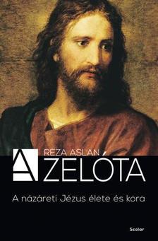 Reza Aslan - A zelóta ###