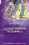 BLAKE, JON - The Mad Mission of Jasmin J,  [antikvár]