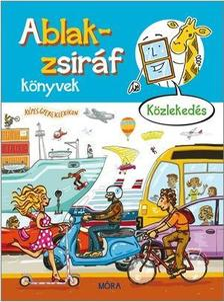 - Ablak-zsiráf könyvek - Közlekedés