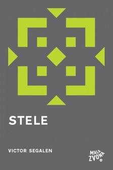 Victor Segalen, Stephane Michel, Senka Sedmak, Sanja Lovrenèiæ, Iva Valentiæ, Ming-Sheng Pi, Victor Segalen - Stele [eKönyv: epub, mobi]