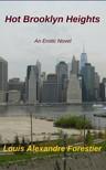 Forestier Louis Alexandre - Hot Brooklyn Heights - An Erotic Novel [eKönyv: epub, mobi]