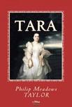 Taylor Philip Meadows - Tara - A Mahratta Tale [eKönyv: epub,  mobi]