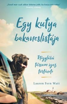 Watt, Lauren Fern - Egy kutya bakancslistája - Négylábú társam igaz története [eKönyv: epub, mobi]