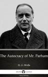 Delphi Classics H. G. Wells, - The Autocracy of Mr. Parham by H. G. Wells (Illustrated) [eKönyv: epub,  mobi]