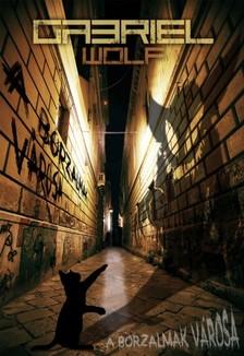 Gabriel Wolf - A borzalmak városa [eKönyv: epub, mobi]