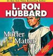 L. RON HUBBARD - A Matter of Matter