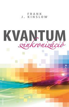 Frank J. Kinslow - KVANTUM SZINKRONIZÁCIÓ