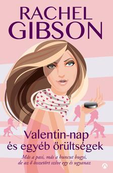 Rachel Gibson - Valentin-nap és egyéb őrültségek