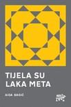 Bagić Aida - Tijela su laka meta [eKönyv: epub,  mobi]