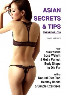 Marques Daniel - Asian Secrets and Tips for Weight Loss [eKönyv: epub, mobi]