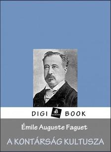 Faguet, Émile - A kontárság kultusza [eKönyv: epub, mobi]