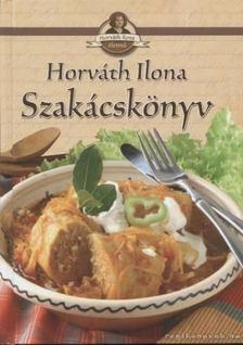 HORVÁTH ILONA - Szakácskönyv [antikvár]