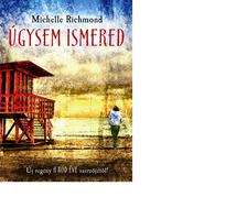 Michelle Richmond - Úgysem ismered