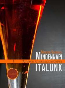 Marton Szabolcs - Mindennapi italunk - Az italok és az italozás kultúrtörténete