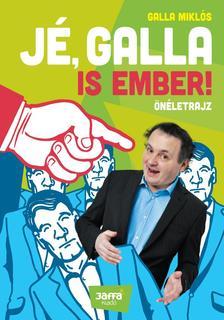 GALLA MIKLÓS - Jé, Galla is ember! ###