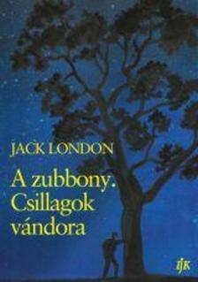 Jack London - A zubbony. Csillagok vándora