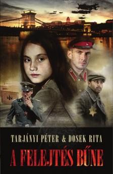 Tarjányi Péter Dosek Rita - - A Felejtés bűne [eKönyv: epub, mobi]