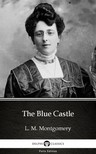 Delphi Classics L. M. Montgomery, - The Blue Castle by L. M. Montgomery (Illustrated) [eKönyv: epub,  mobi]