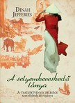 Dinah Jefferies - A selyemkereskedő lánya [eKönyv: epub, mobi]<!--span style='font-size:10px;'>(G)</span-->