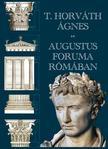 T. Horváth Ágnes - Augustus Foruma Rómában<!--span style='font-size:10px;'>(G)</span-->