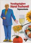 Fuchs, Horst - Vendégségben Horst Fuchsnál [antikvár]