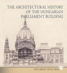 Andrássy Dorottya - The Architectural History of the Hungarian Parliament Building