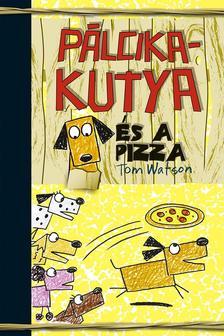 Tom Watson - Pálcikakutya és a pizza