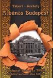 Tábori Kornél - Székely Vladimir - A bűnös Budapest<!--span style='font-size:10px;'>(G)</span-->