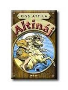 Kiss Attila - ALTINÁJ2006.