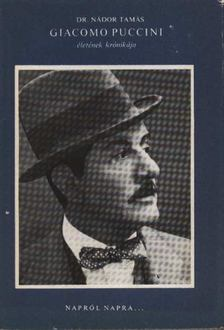 Nádor Tamás - Giacomo Puccini életének krónikája [antikvár]