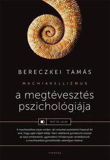 Bereczkei Tamás - A megtévesztés pszichológiája - Machiavellizmus