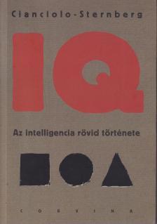 Cianciolo Sternberg - IQ - Az intelligencia rövid története