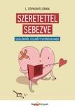 L. Stipkovits Erika - Szeretettel sebezve - Szülőkről felnőtt gyerekeknek [eKönyv: epub, mobi]<!--span style='font-size:10px;'>(G)</span-->