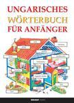 - Ungarisches Wörterbuch für AnfangerKezdők magyar-német nyelvkönyv