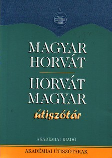 MAGYAR-HORVÁT, HORVÁT-MAGYAR ÚTISZÓTÁR