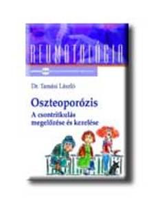 TAMÁSI LÁSZLÓ DR. - Oszteoporózis - A csontritkulás megelőzése és kezelése