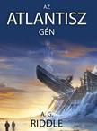 Riddle A. G. - Az Atlantisz-gén [eKönyv: epub, mobi]<!--span style='font-size:10px;'>(G)</span-->