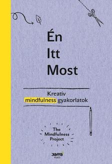 The Mindfulness Project - Én - Itt - Most ###