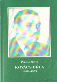 Palasik Mária - Kovács Béla 1908-1959 [antikvár]