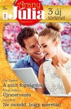 Ellie Darkins, Susan Mallery, Lucy King - Arany Júlia 40. kötet - A múlt fogságában, Újratervezés, Ne mondd, hogy szeretsz! [eKönyv: epub, mobi]<!--span style='font-size:10px;'>(G)</span-->