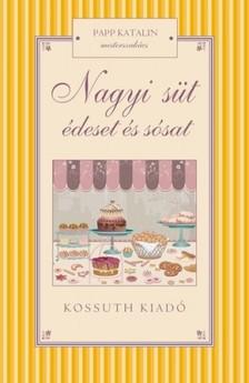 Papp Katalin - Nagyi süt édeset és sósat [eKönyv: epub, mobi]