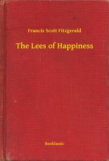 Fitzgerald Francis Scott - The Lees of Happiness [eKönyv: epub, mobi]