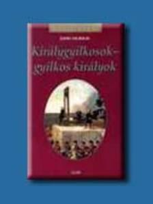 MURRAY, JOHN - KIRÁLYGYILKOSOK - GYILKOS KIRÁLYOK - KIRÁLYI HÁZAK -