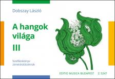 DOBSZAY LÁSZLÓ - A HANGOK VILÁGA III