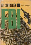 Cook, Fred J. - Az ismeretlen FBI [antikvár]